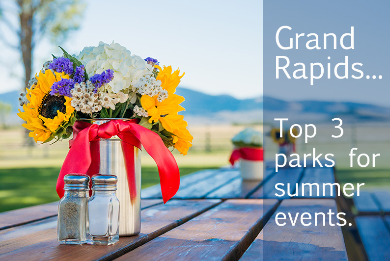 3 Grand Rapids Parks perfect for celebrating your summer events